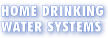 Home Drinking Water Systems