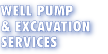 Well Pump and Excavation Services